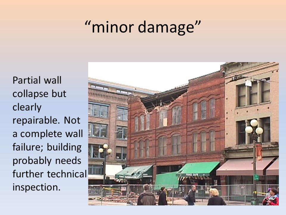 minor damage Partial wall collapse but clearly repairable.