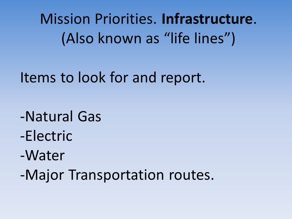 Mission Priorities. Infrastructure. (Also known as life lines )