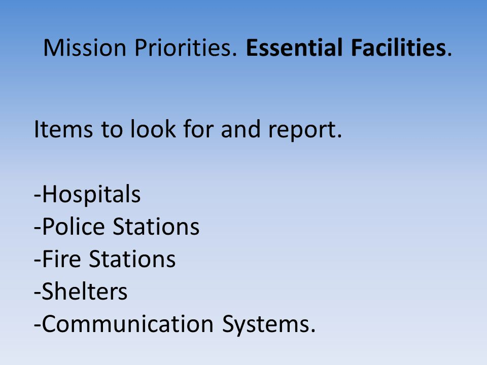 Mission Priorities. Essential Facilities.