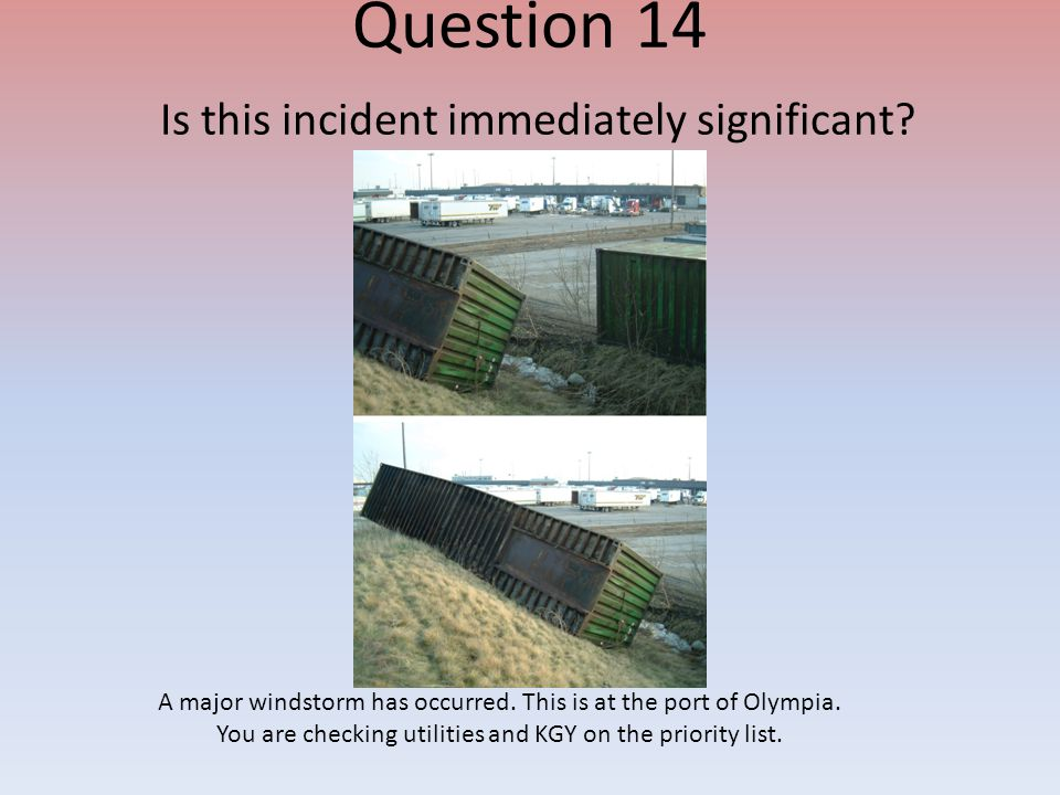 Question 14 Is this incident immediately significant