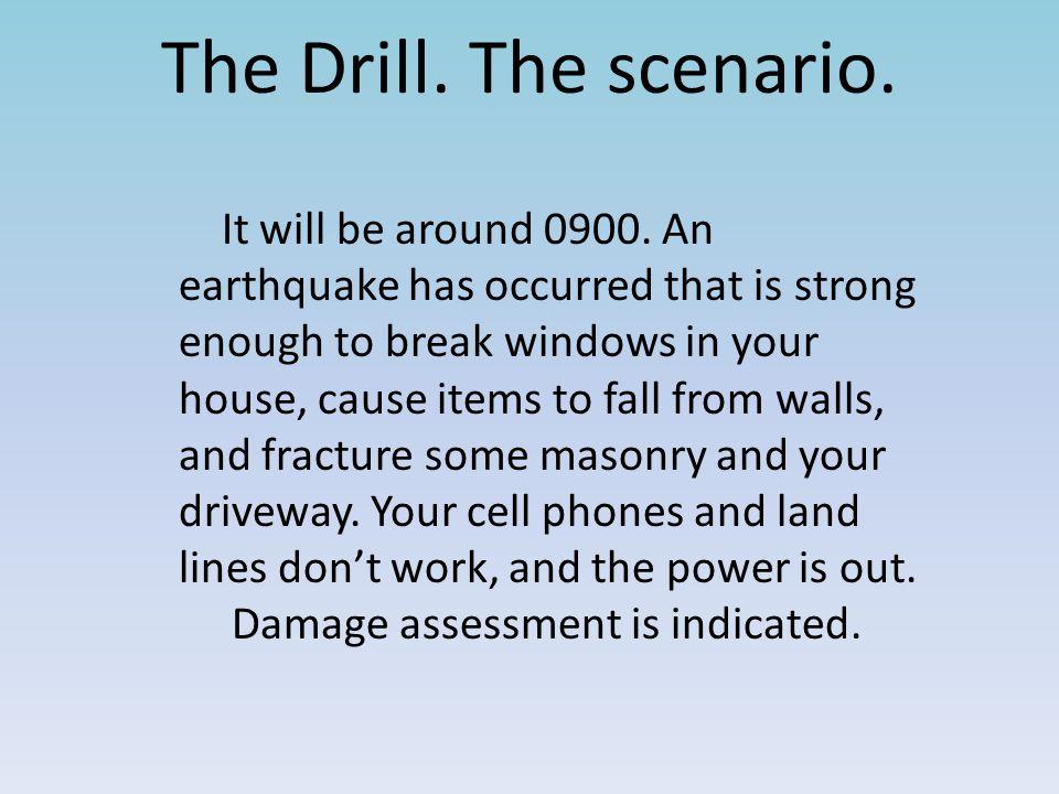 The Drill. The scenario.