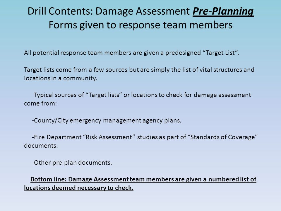 Drill Contents: Damage Assessment Pre-Planning Forms given to response team members