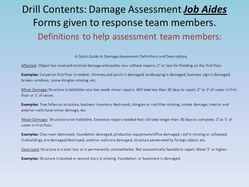 Drill Contents: Damage Assessment Job Aides Forms given to response team members.