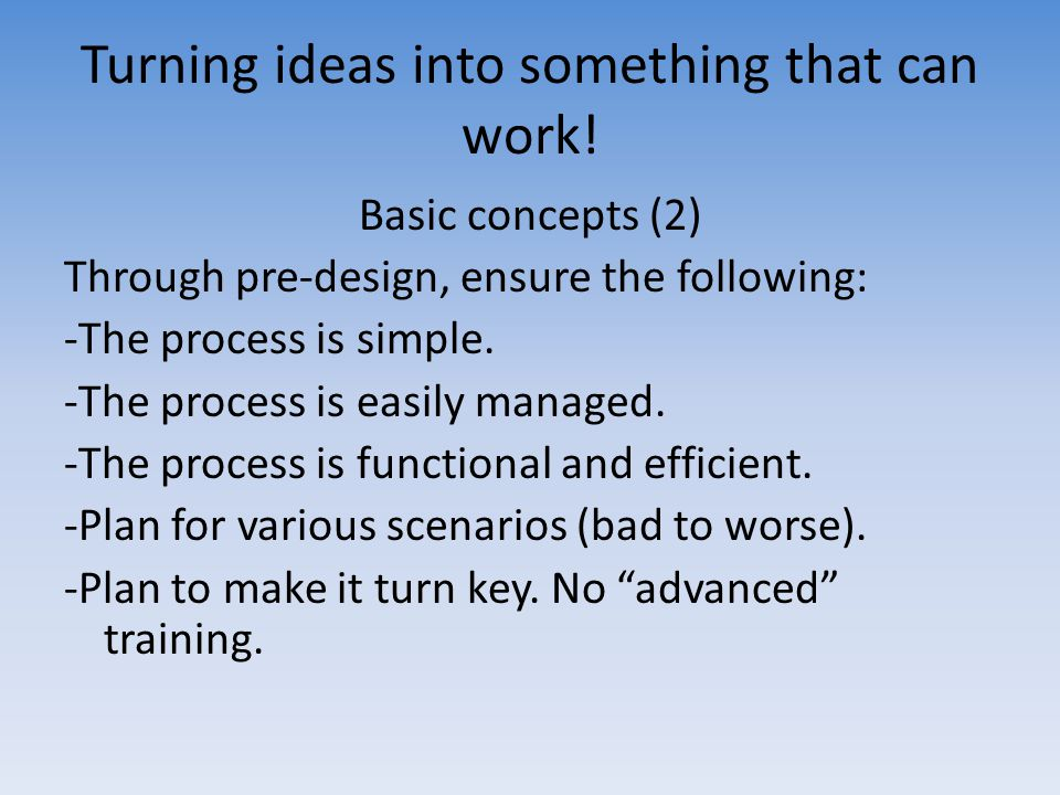 Turning ideas into something that can work!