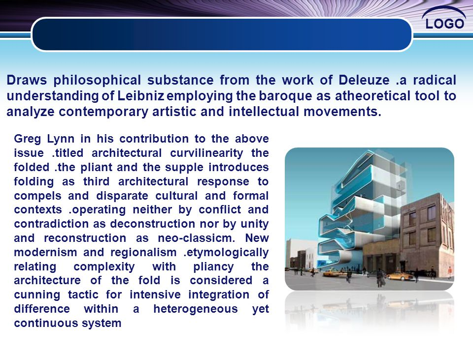 Draws philosophical substance from the work of Deleuze