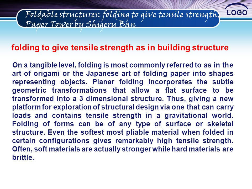 folding to give tensile strength as in building structure