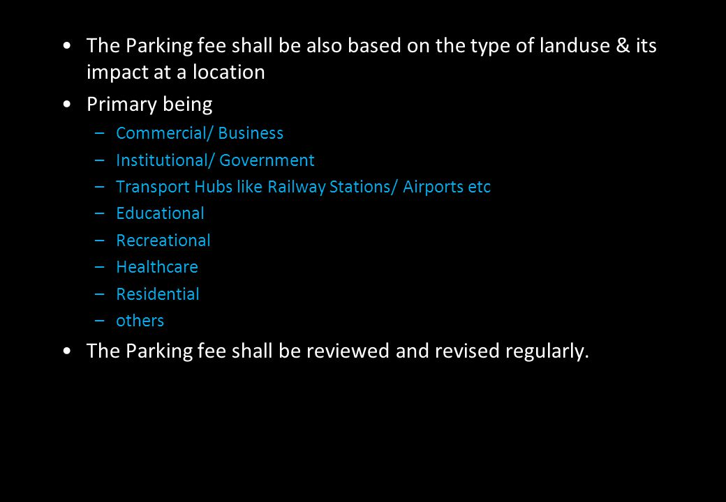 The Parking fee shall be reviewed and revised regularly.