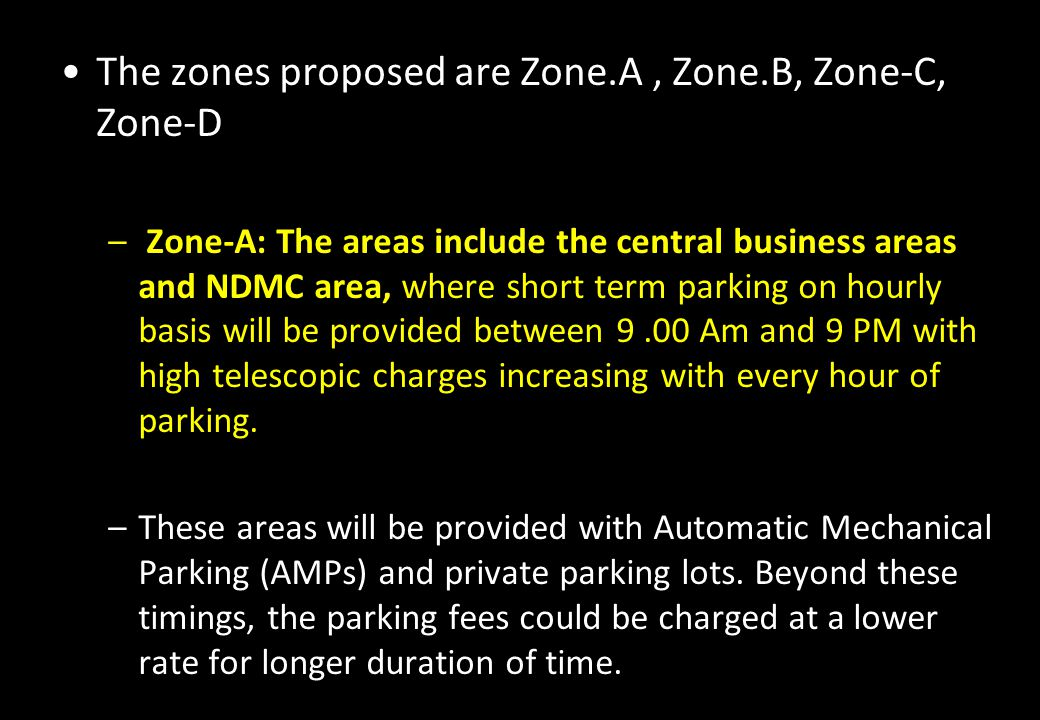 The zones proposed are Zone.A , Zone.B, Zone-C, Zone-D