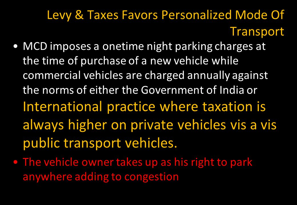 Levy & Taxes Favors Personalized Mode Of Transport