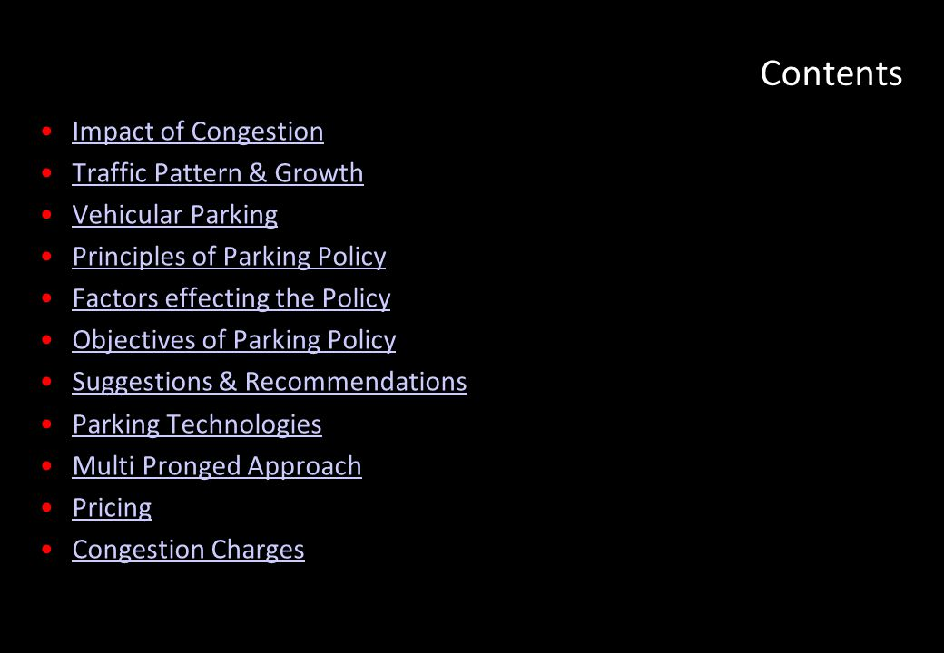 Contents Impact of Congestion Traffic Pattern & Growth