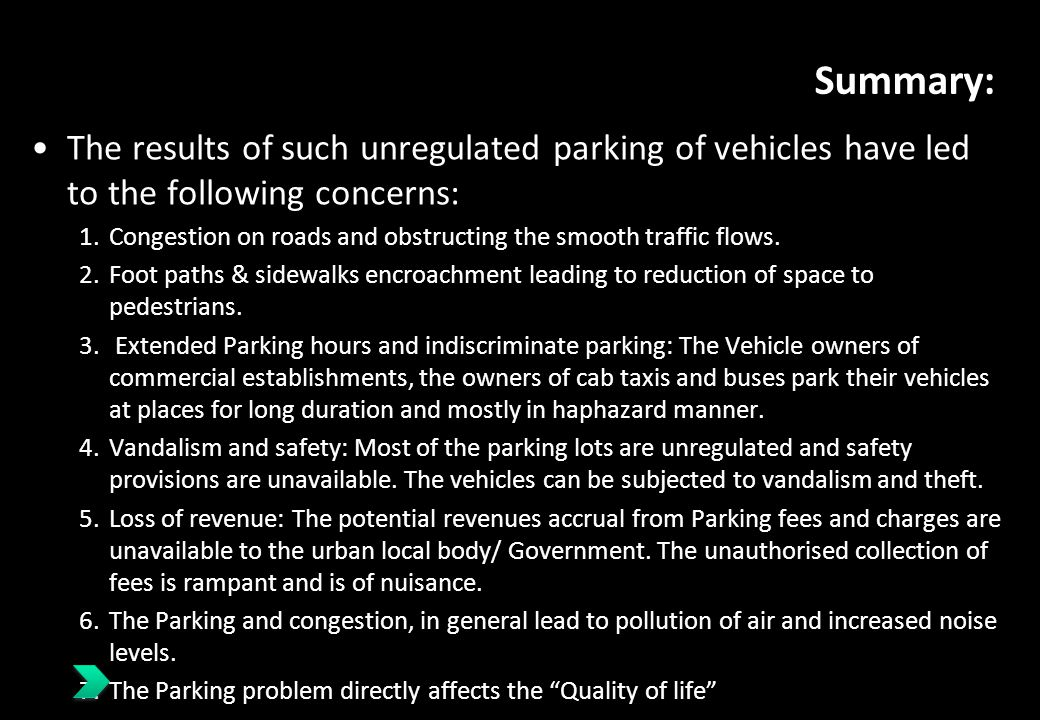 Summary: The results of such unregulated parking of vehicles have led to the following concerns: