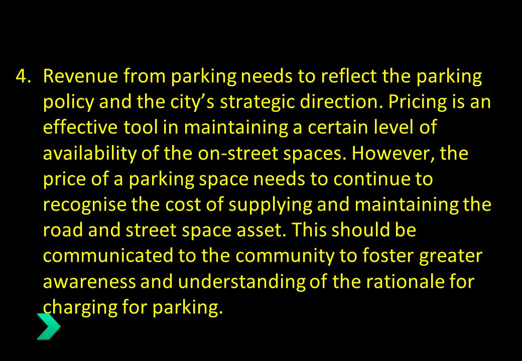 Revenue from parking needs to reflect the parking policy and the city's strategic direction.