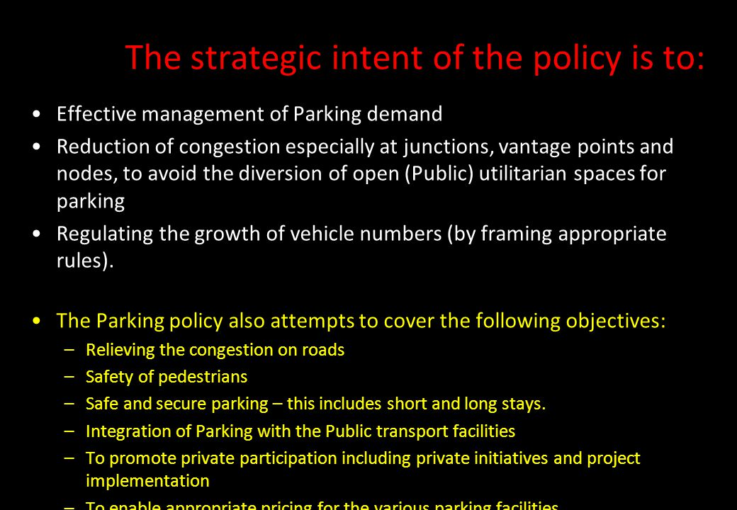 The strategic intent of the policy is to: