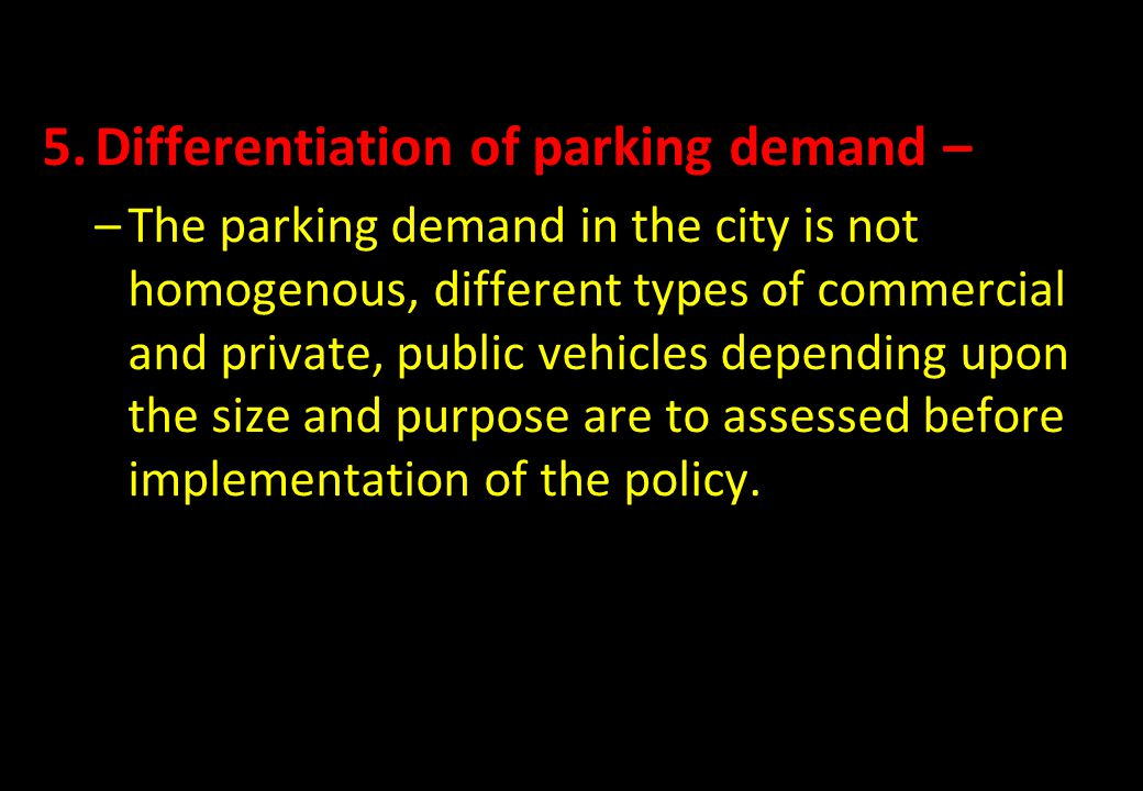Differentiation of parking demand –