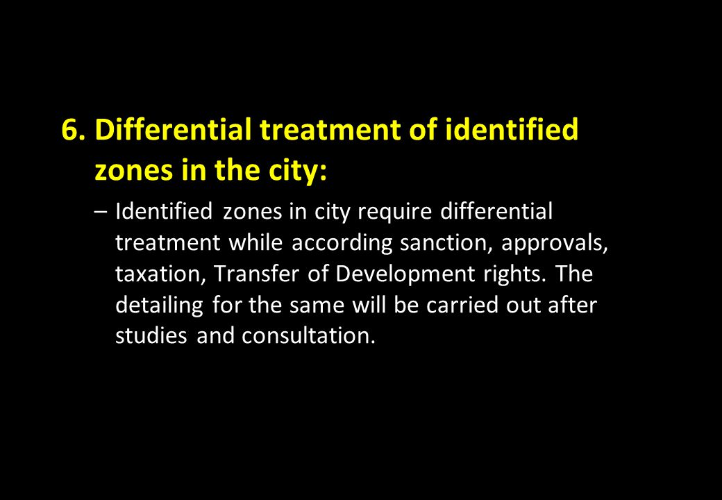 Differential treatment of identified zones in the city: