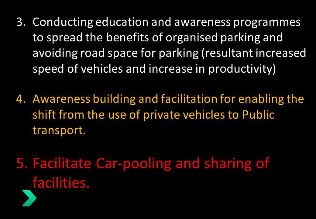 Facilitate Car-pooling and sharing of facilities.