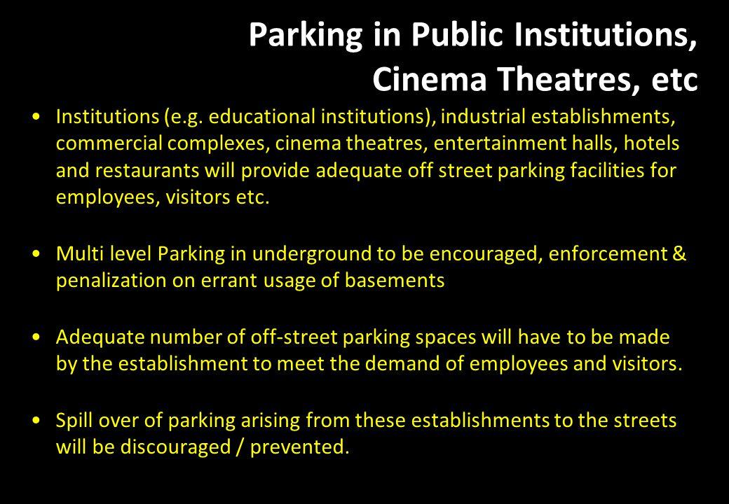 Parking in Public Institutions, Cinema Theatres, etc
