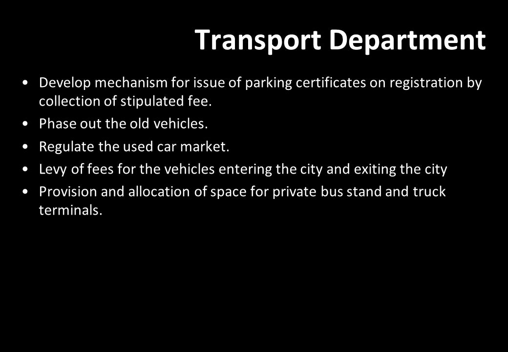 Transport Department Develop mechanism for issue of parking certificates on registration by collection of stipulated fee.