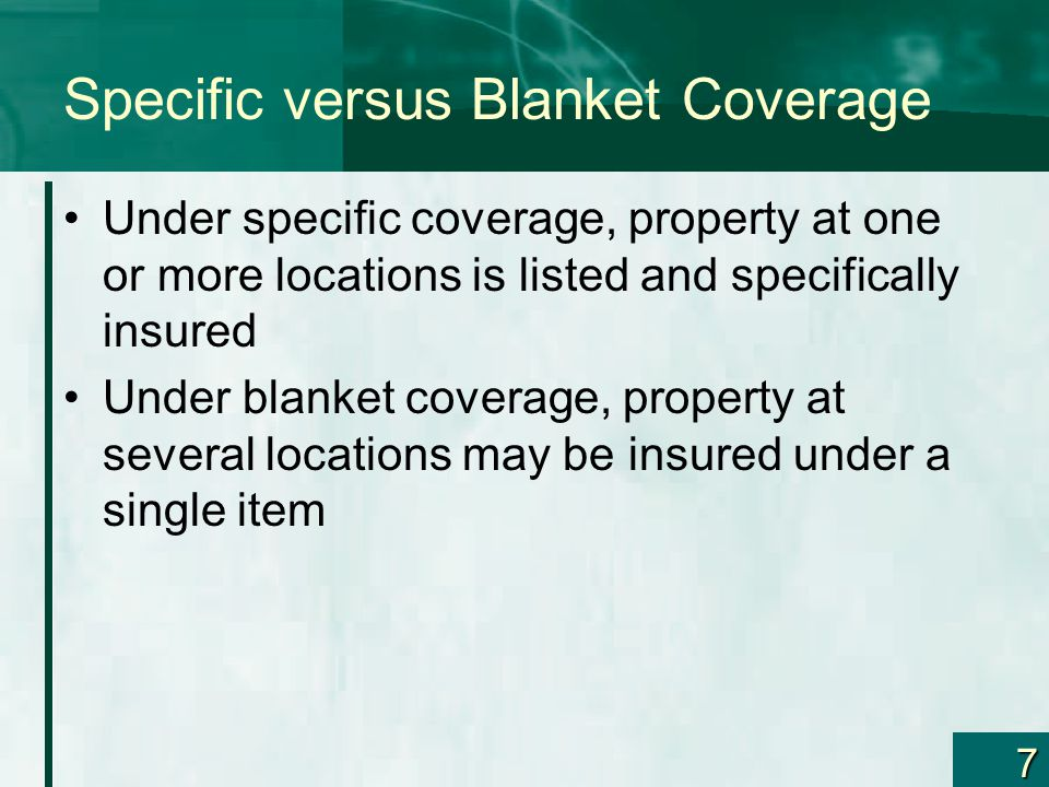 Specific versus Blanket Coverage