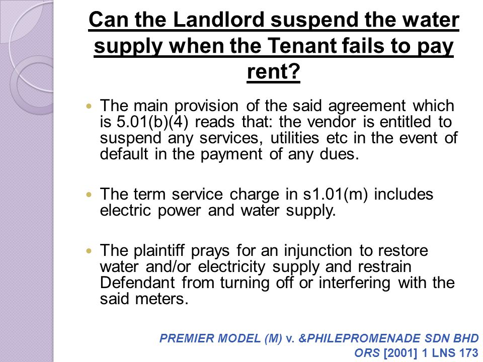 Can the Landlord suspend the water supply when the Tenant fails to pay rent