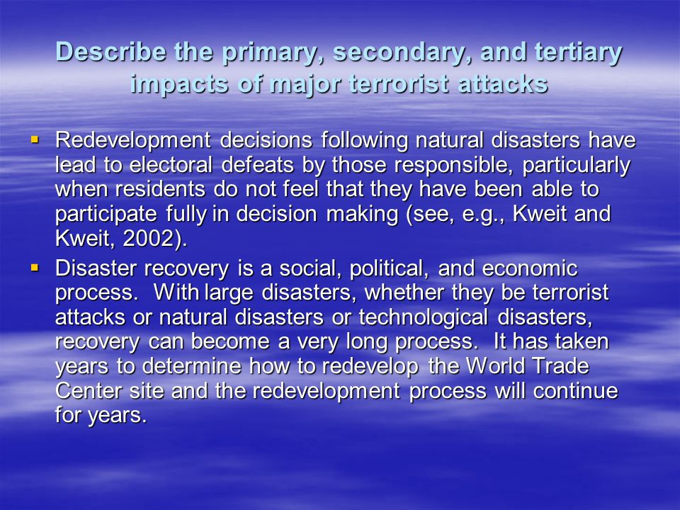Describe the primary, secondary, and tertiary impacts of major terrorist attacks