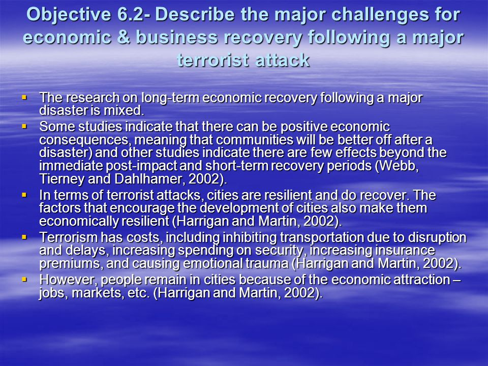 Objective 6.2- Describe the major challenges for economic & business recovery following a major terrorist attack
