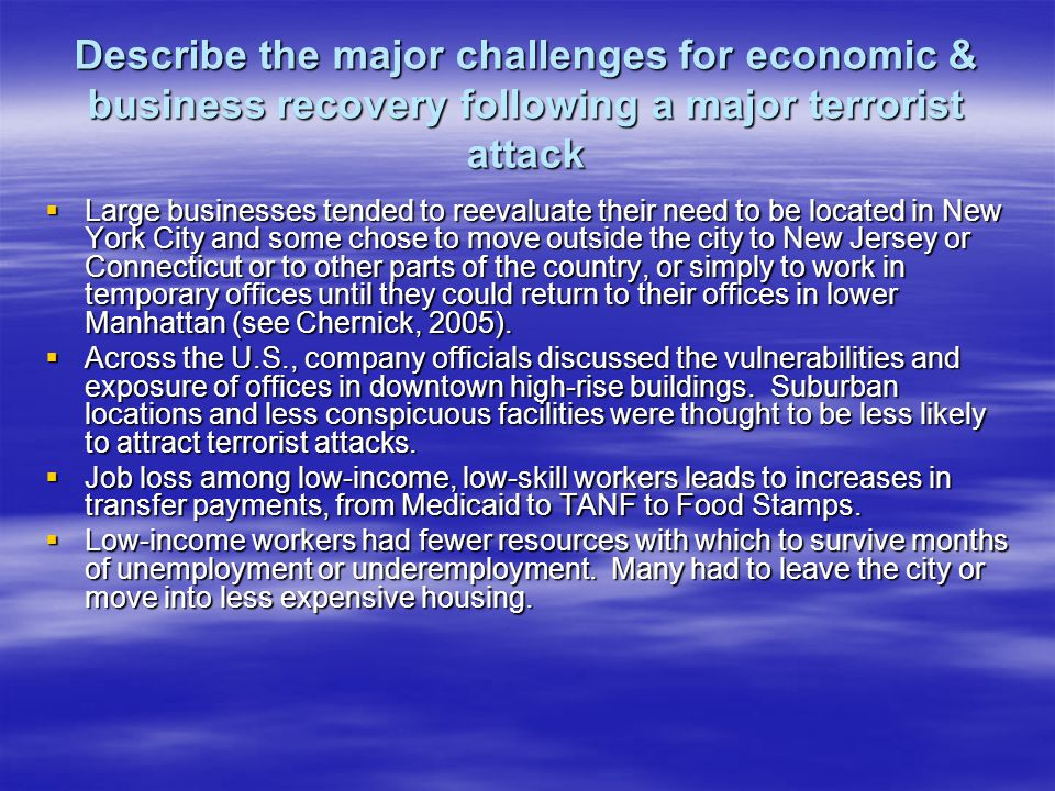 Describe the major challenges for economic & business recovery following a major terrorist attack