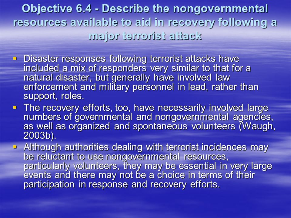 Objective 6.4 - Describe the nongovernmental resources available to aid in recovery following a major terrorist attack