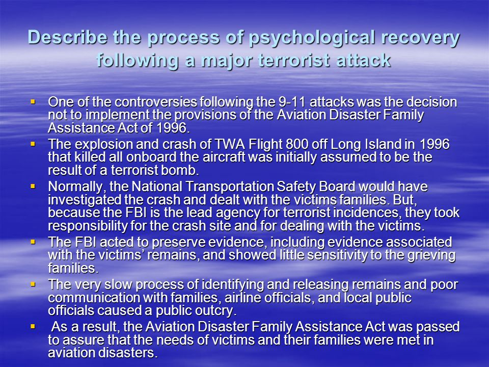 Describe the process of psychological recovery following a major terrorist attack
