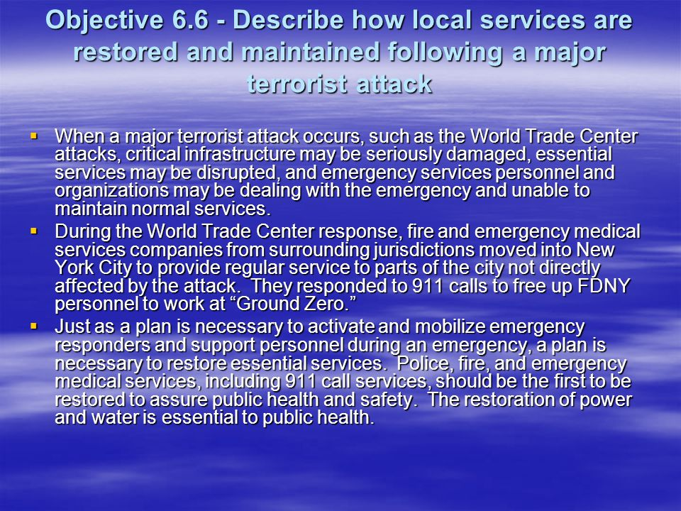 Objective 6.6 - Describe how local services are restored and maintained following a major terrorist attack