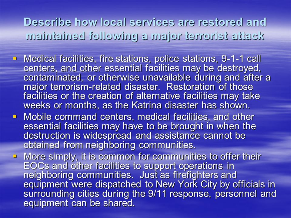 Describe how local services are restored and maintained following a major terrorist attack