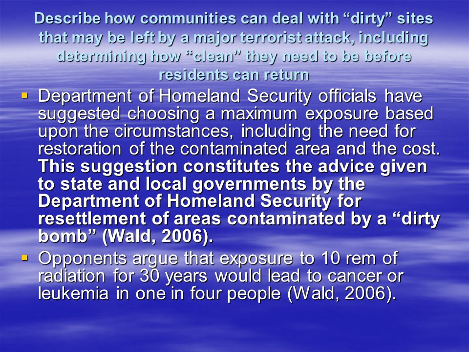 Describe how communities can deal with dirty sites that may be left by a major terrorist attack, including determining how clean they need to be before residents can return