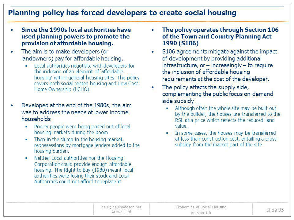 Planning policy has forced developers to create social housing