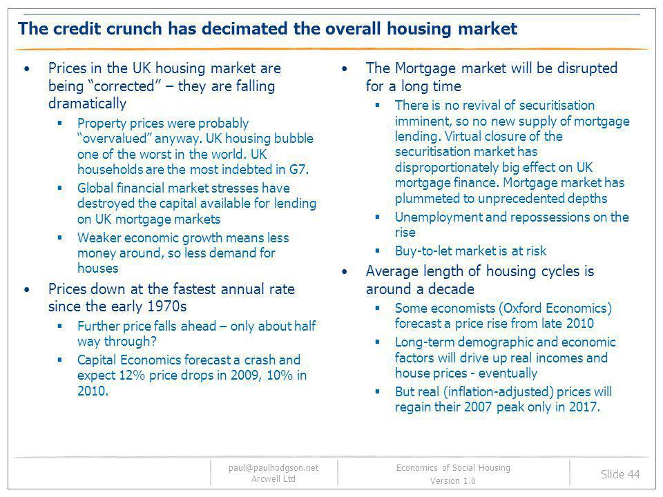 The credit crunch has decimated the overall housing market