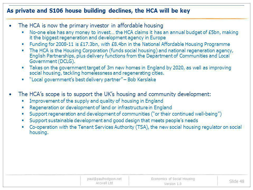 As private and S106 house building declines, the HCA will be key