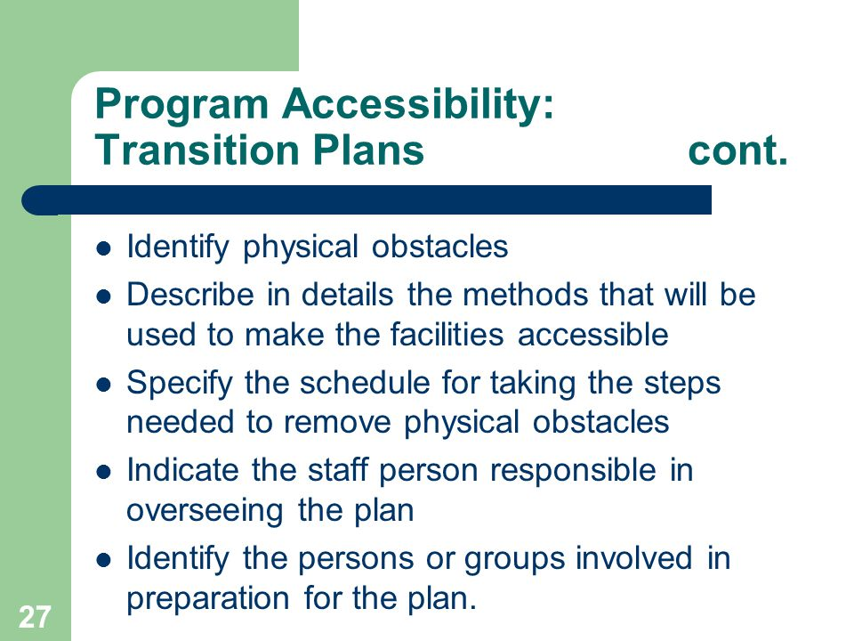 Program Accessibility: Transition Plans cont.