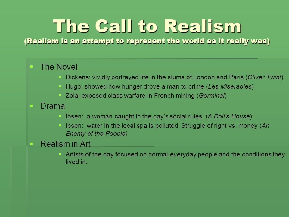 The Call to Realism (Realism is an attempt to represent the world as it really was)