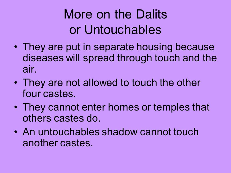 More on the Dalits or Untouchables