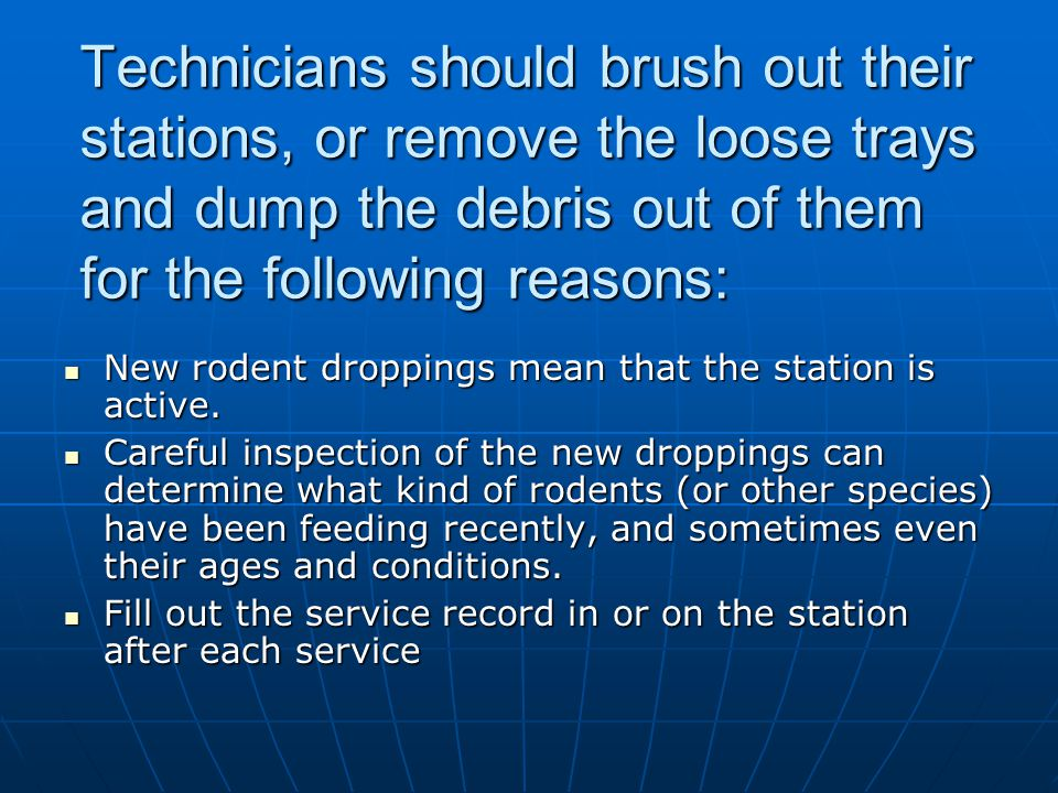 Technicians should brush out their stations, or remove the loose trays and dump the debris out of them for the following reasons: