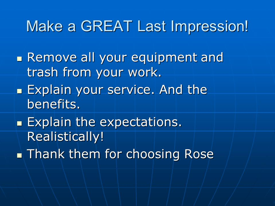 Make a GREAT Last Impression!