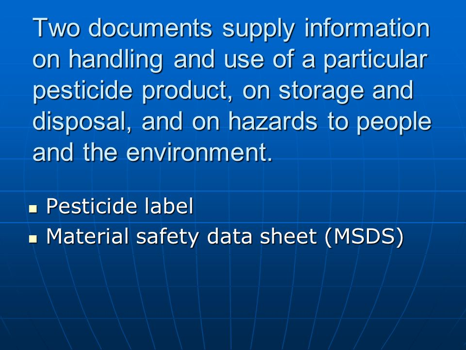 Two documents supply information on handling and use of a particular pesticide product, on storage and disposal, and on hazards to people and the environment.