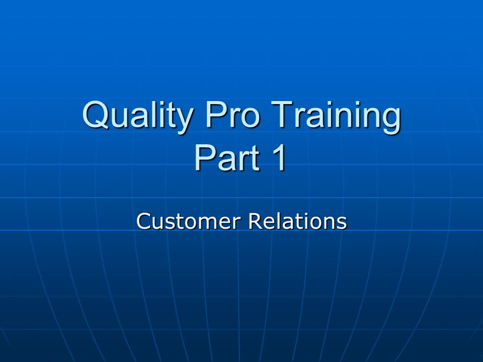 Quality Pro Training Part 1