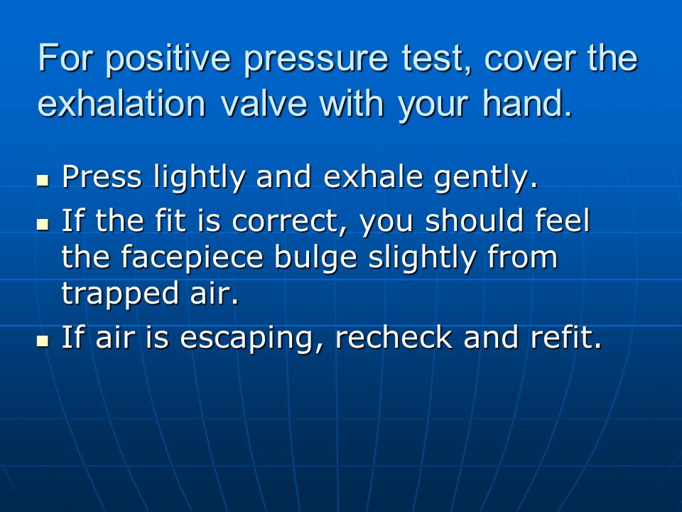 For positive pressure test, cover the exhalation valve with your hand.