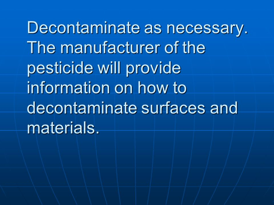 Decontaminate as necessary
