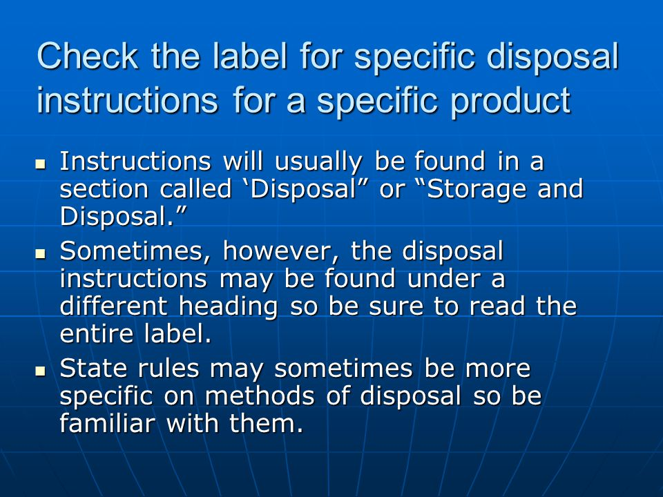 Check the label for specific disposal instructions for a specific product