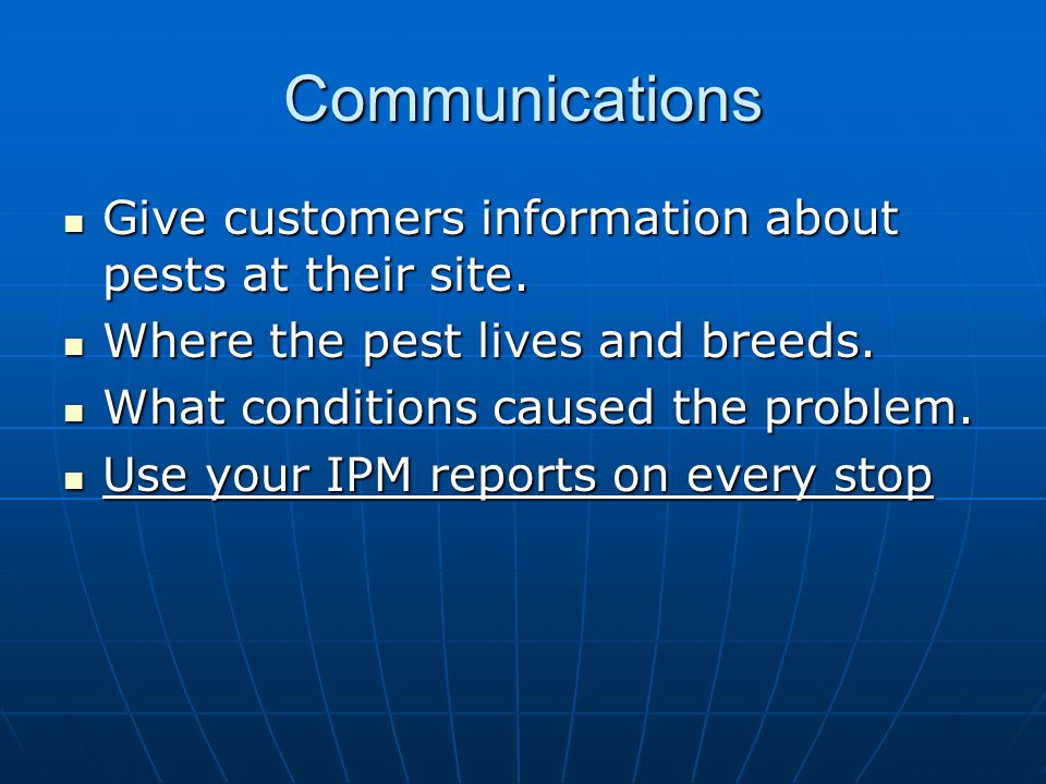 Communications Give customers information about pests at their site.