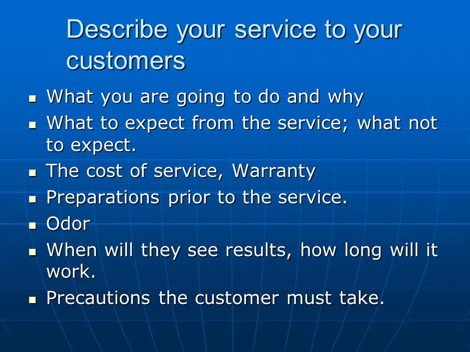 Describe your service to your customers