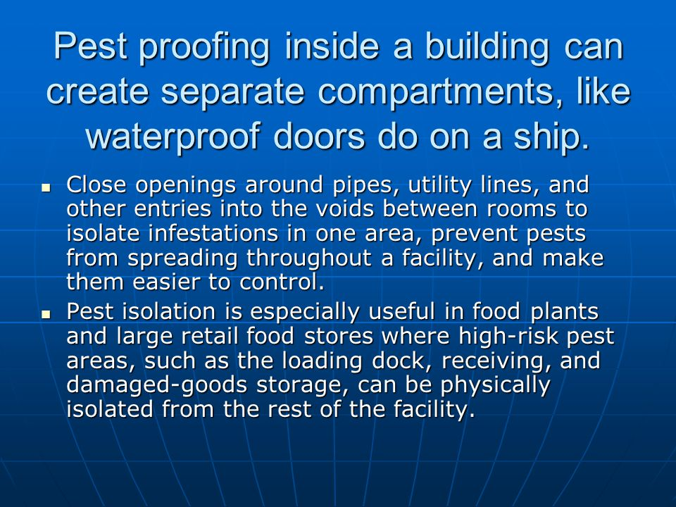 Pest proofing inside a building can create separate compartments, like waterproof doors do on a ship.