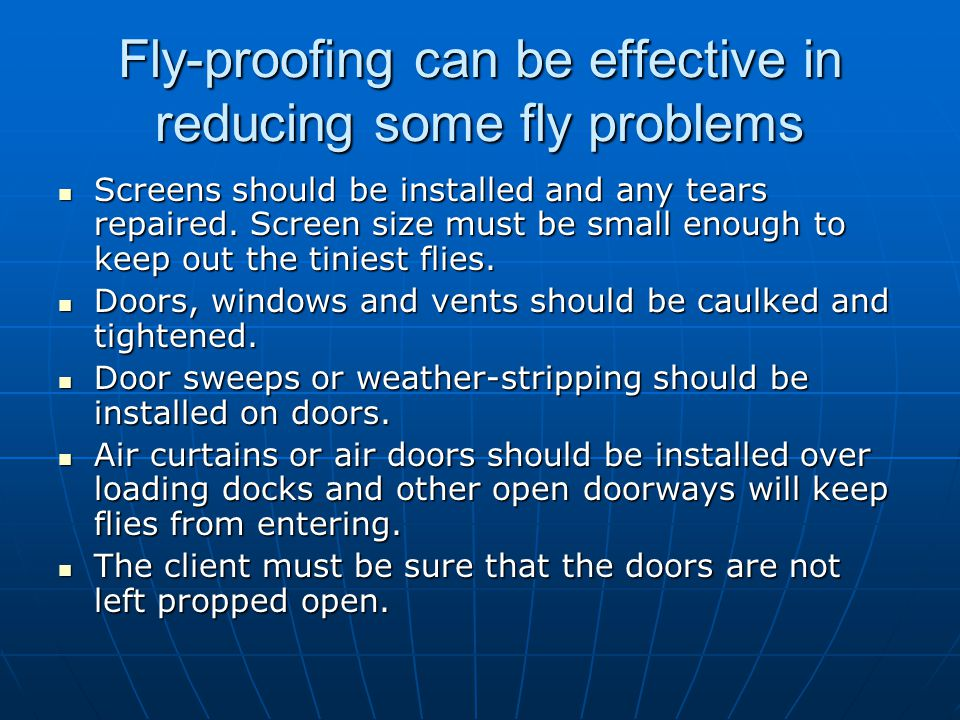 Fly-proofing can be effective in reducing some fly problems