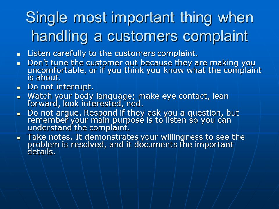 Single most important thing when handling a customers complaint